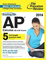 Cracking the AP Calculus AB & BC Exams, 2014 Edition