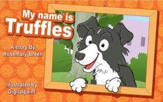 A Dog Star in the Making: My Name is Truffles Rosemary Breen