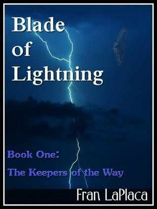 Blade of Lightning (Book One of The Keepers of the Way) Fran LaPlaca