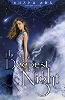 The Deepest Night (The Sweetest Dark, #2)