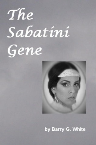 The Sabatini Gene  by  Barry G. White