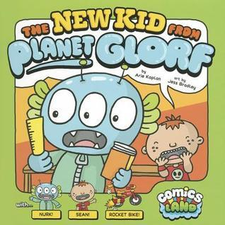 The New Kid from Planet Glorf Arie Kaplan