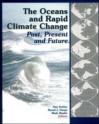 The Oceans and Rapid Climate Change: Past, Present, and Future  by  Dan Seidov