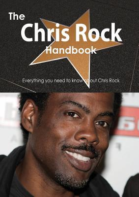 The Chris Rock Handbook - Everything You Need to Know about Chris Rock  by  Emily Smith