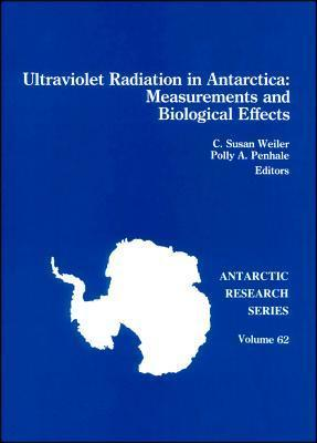 Ultraviolet Radiation in Antarctica: Measurements and Biological Effects C. Susan Weiler