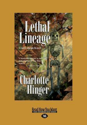 Lethal Lineage: A Lottie Albright Mystery (Large Print 16pt)  by  Charlotte Hinger