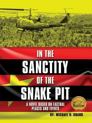 In the Sanctity of the Snake Pit  by  Michael D. Guard