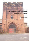 In Search Of Chesters Medieval Castle  by  Phillip E.   Jones