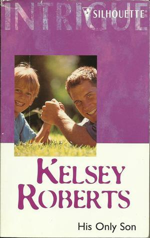 His Only Son (Landry Brothers #1)  by  Kelsey Roberts