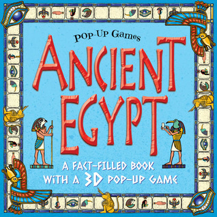 Ancient Egypt: A Fact-Filled Book with a 3D Pop-Up Game  by  Arcturus Publishing