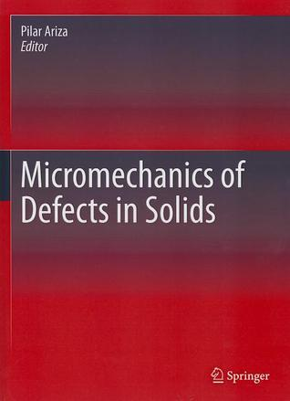 Micromechanics of Defects in Solids  by  Pilar Ariza
