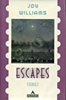 Escapes: Stories
