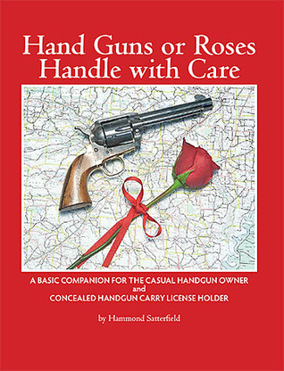 Hand Guns or Roses, Handle with Care  by  Hammond Satterfield