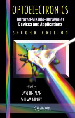 Infrared Optoelectronics Devices and Applications, Second Edition: Devices and Applications  by  William Nunley