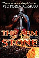 The Arm of the Stone (Stone Duology, #1)