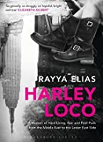 Harley Loco: A Memoir of Hard Living, Haircutting and Post-Punk from the Middle East to the Lower East Side