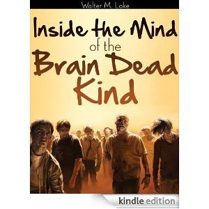 Inside The Mind of The Brain Dead Kind Walter M. Lake