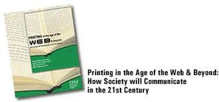 Printing in the Age of the WEB and Beyond: How Society Will Communicate in the 21st Century  by  Frank J. Romano
