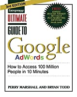 Ultimate Guide to Google AdWords: How to Access 100 Million People in 10 Minutes