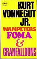 Wampeters, Foma and Granfalloons