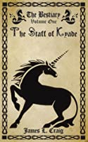 The Staff of Kyade (The Bestiary)