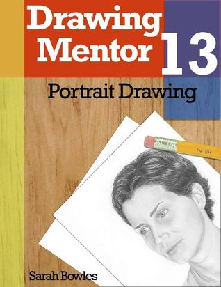 Drawing Mentor 13, Portrait Drawing  by  Sarah Bowles