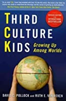 Third Culture Kids: Growing Up Among Worlds (Revised)