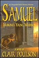 Samuel: Moroni's Young Warrior (Samuel Adventure, #1)