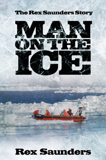 Man on the Ice: The Rex Saunders Story Rex Saunders
