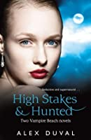 High Stakes & Hunted (Vampire Beach, #5-6)