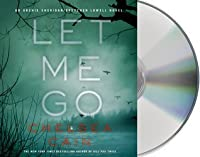 Let Me Go (Archie Sheridan and Gretchen Lowell #6)