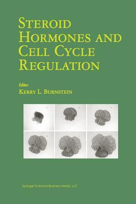 Steroid Hormones and Cell Cycle Regulation Kerry L Burnstein