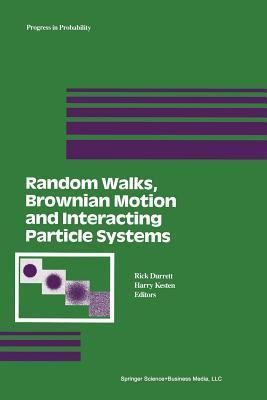 Random Walks, Brownian Motion, and Interacting Particle Systems: A Festschrift in Honor of Frank Spitzer H Kesten