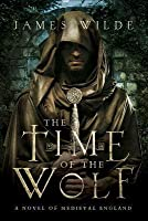 The Time of the Wolf: A Novel of Medieval England (Hereward, #1)