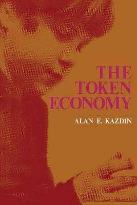The Token Economy: A Review and Evaluation  by  Alan Kazdin