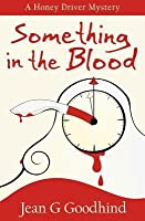 Something in the Blood (Honey Driver Mystery, #1)