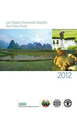 Lao Peoples Democratic Republic Rice Policy Study: 2012 Food and Agriculture Organization of the United Nations