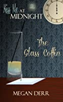 The Glass Coffin (Kiss Me At Midnight)