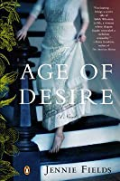 The Age of Desire: A Novel