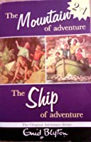 The Mountain of Adventure and The Ship of Adventure:
