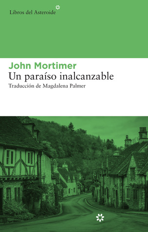Un paraíso inalcanzable  by  John Mortimer