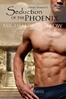 Seduction of the Phoenix (Zhang Dynasty, #1)