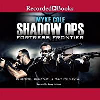 Fortress Frontier (Shadow Ops, #2)