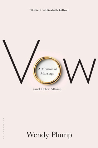 Vow: A Memoir of Marriage  by  Wendy Plump