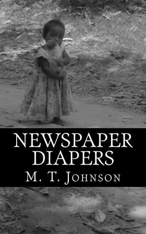 Newspaper Diapers  by  M.T. Johnson