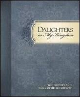 Daughters in My Kingdom: The History and Work of Relief Society
