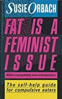 Fat Is A Feminist Issue: How to Lose Weight Permanetly- Without Dieting
