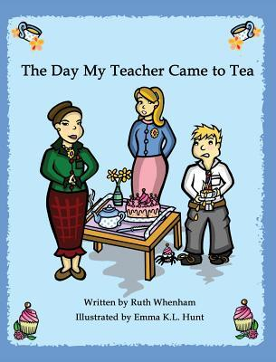 The Day My Teacher Came to Tea  by  Ruth Whenham