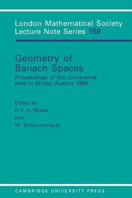 Geometry of Banach Spaces: Proceedings of the Conference Held in Strobl, Austria 1989 P.F.X. Müller