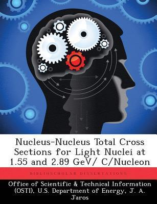 Nucleus-Nucleus Total Cross Sections for Light Nuclei at 1.55 and 2.89 Gev/ C/Nucleon  by  J A Jaros